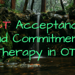 ACT Acceptance and Commitment Therapy in OT