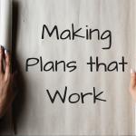 Making Plans that Work