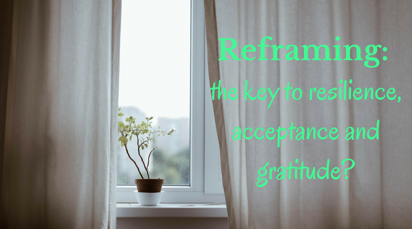 Reframing: the key to resilience, acceptance and gratitude?