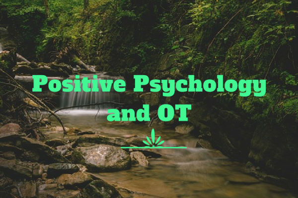 Positive Psychology and OT
