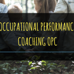 Occupational Performance Coaching OPC